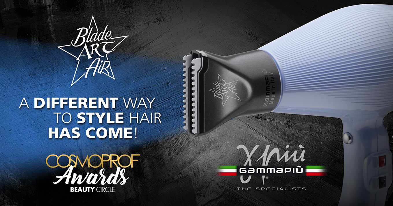 Cosmoprof Awards 2017: Gamma Più is among the 5 finalists thanks to our new hair dryer ARIA and its nozzle- razor BLADE ART AIR.